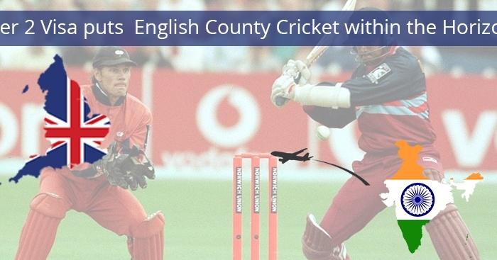 The UK Tier 2 Visa puts County Cricket within the horizon